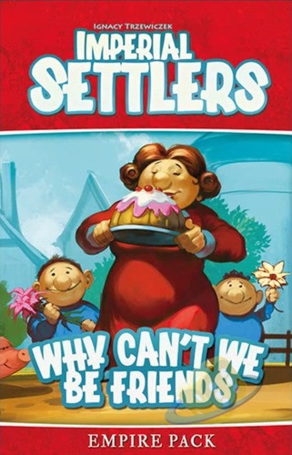 Imperial Settlers - Why can´t we be friends?
