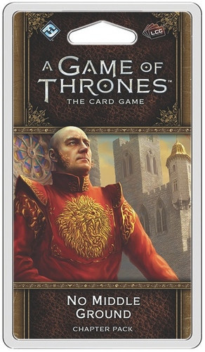 A Game of Thrones LCG (2nd)- No Middle Ground