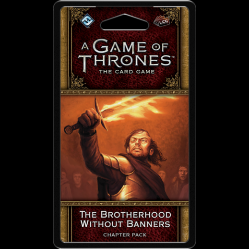 A Game of Thrones LCG (2nd) - The Brotherhood Without Banners