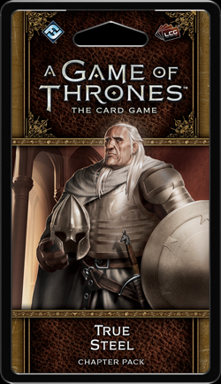 A Game of Thrones LCG (2nd)- True Steel