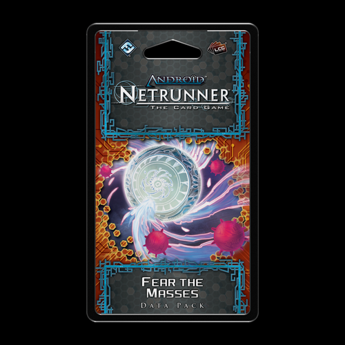 Android: Netrunner LCG: Fear the Masses