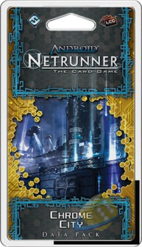Android Netrunner LCG: Chrome City