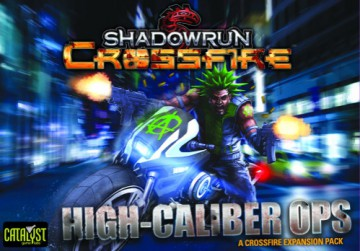 Shadowrun: Crossfire - High Caliber Ops