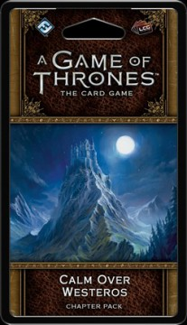 A Game of Thrones LCG (2nd)- Calm over Westeros