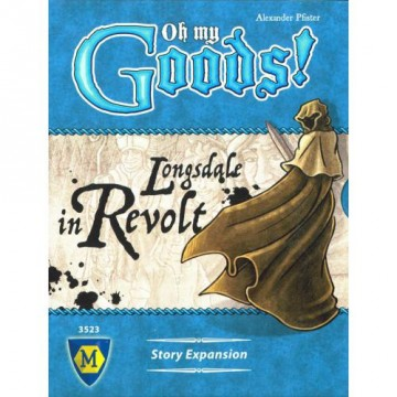Oh My Goods! : Longsdale in Revolt